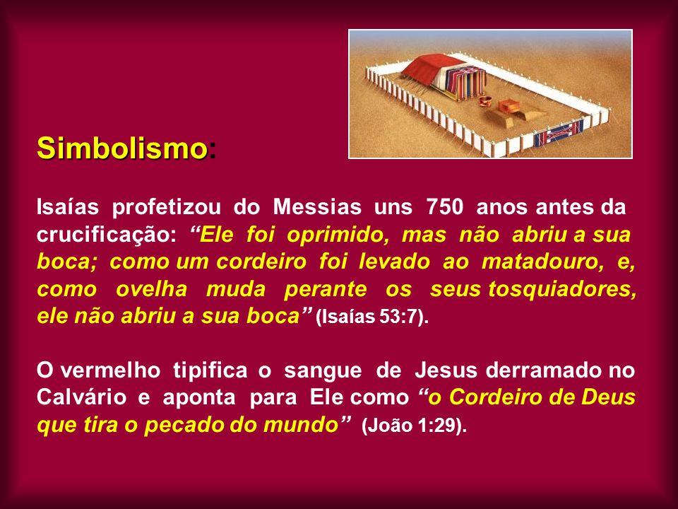 Simbolismo: Isaías profetizou do Messias uns 750 anos antes da crucificação: Ele foi oprimido, mas não abriu a sua boca; como um cordeiro foi levado ao matadouro, e, como ovelha muda perante os seus tosquiadores, ele não abriu a sua boca (Isaías 53:7).