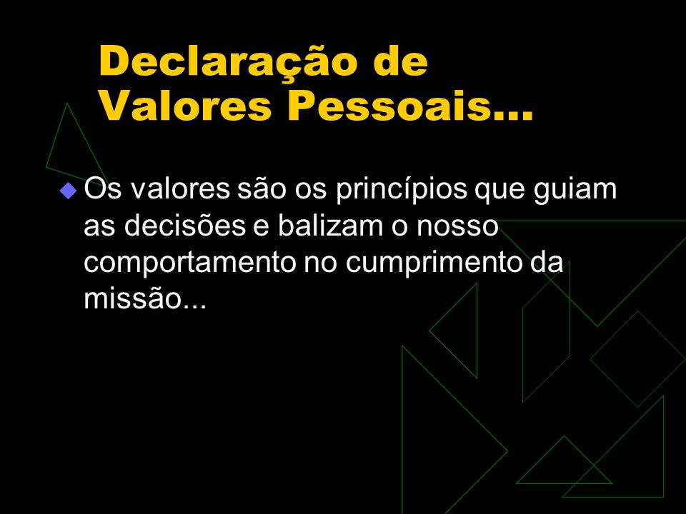 Declaração de Valores Pessoais...
