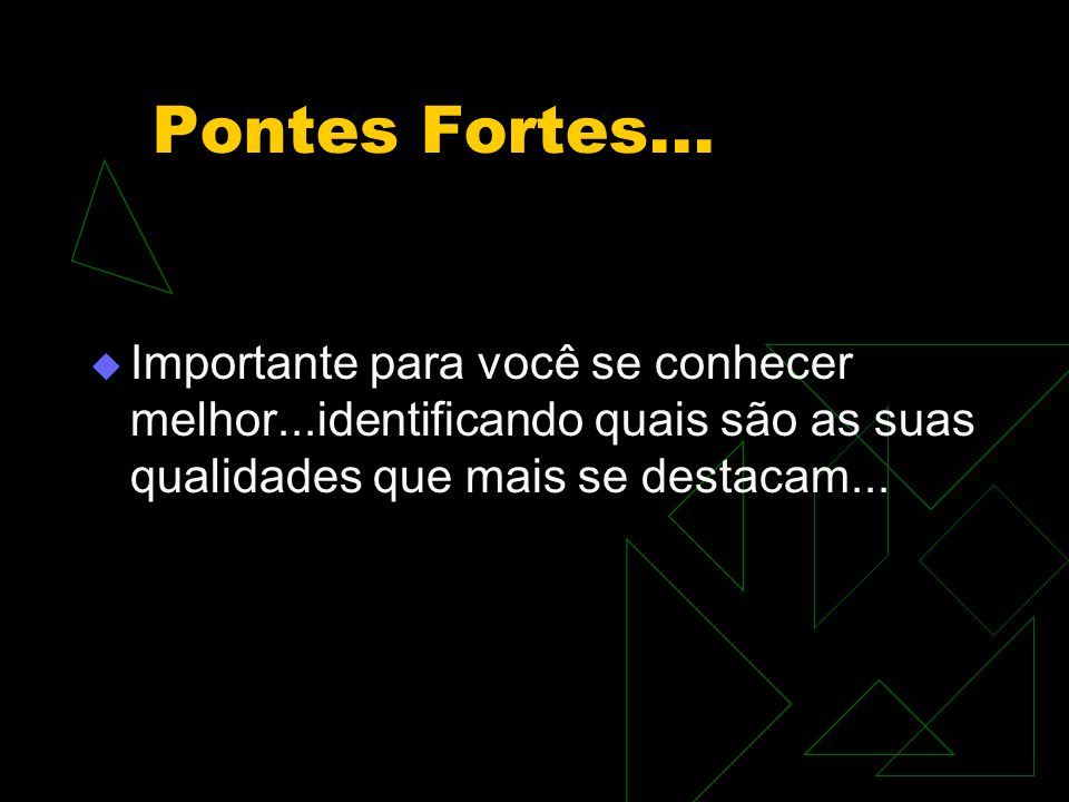 Pontes Fortes...
