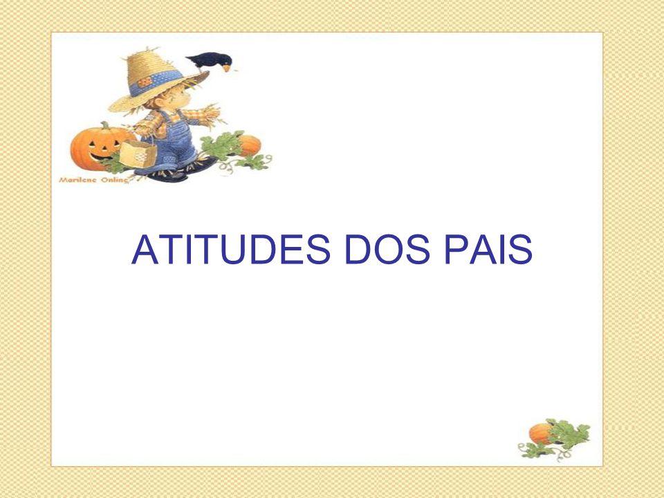 ATITUDES DOS PAIS