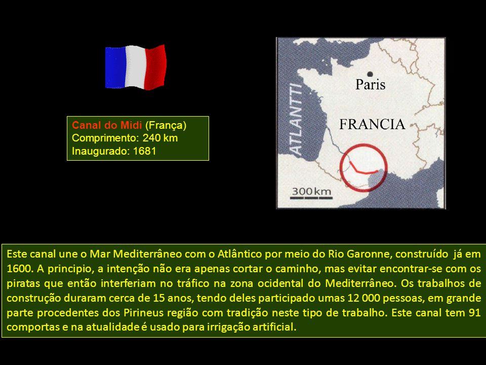 Canal do Midi (França) Comprimento: 240 km. Inaugurado: 1681.