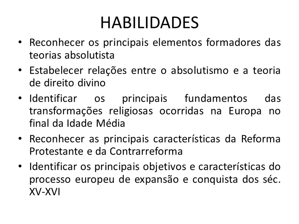 HABILIDADES Reconhecer os principais elementos formadores das teorias absolutista.