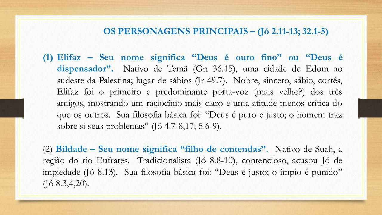 OS PERSONAGENS PRINCIPAIS – (Jó 2.11-13; 32.1-5)