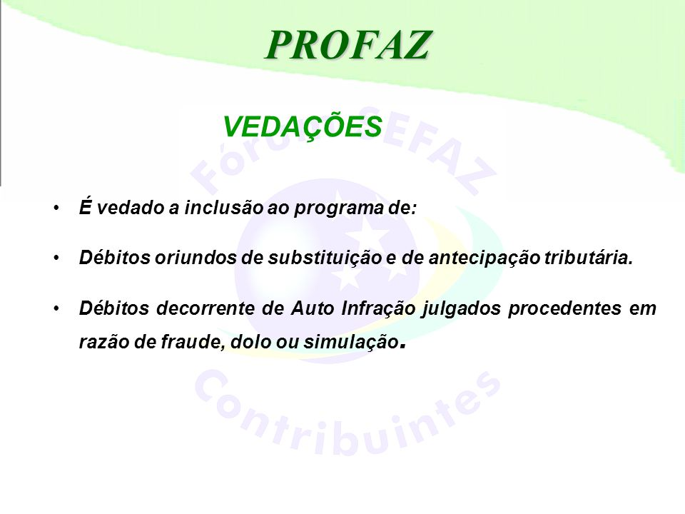 PROFAZ VEDAÇÕES É vedado a inclusão ao programa de: