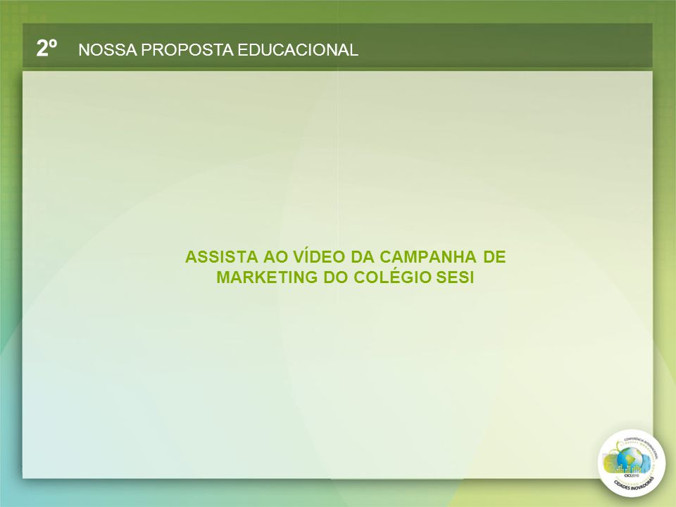 ASSISTA AO VÍDEO DA CAMPANHA DE MARKETING DO COLÉGIO SESI