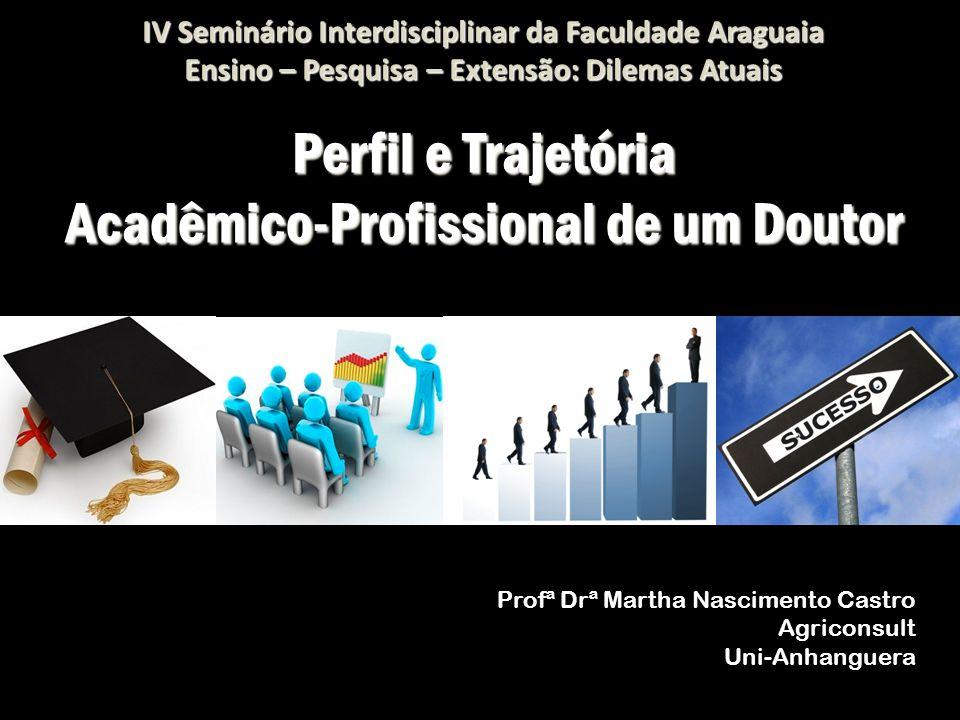 Perfil e Trajetória Acadêmico-Profissional de um Doutor