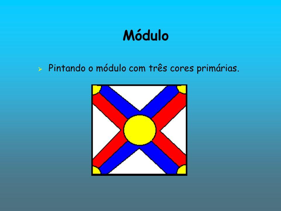 Módulo Pintando o módulo com três cores primárias.