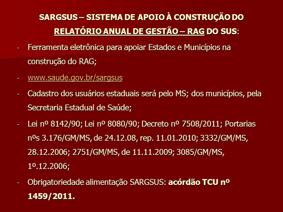 Obrigatoriedade alimentação SARGSUS: acórdão TCU nº 1459/2011.