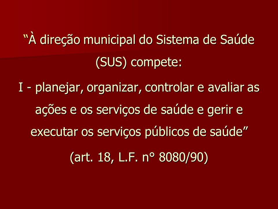À direção municipal do Sistema de Saúde (SUS) compete:
