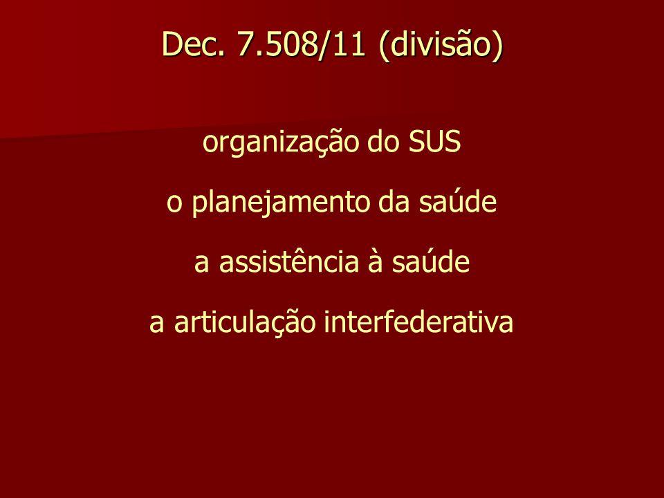 Dec. 7.508/11 (divisão) organização do SUS o planejamento da saúde
