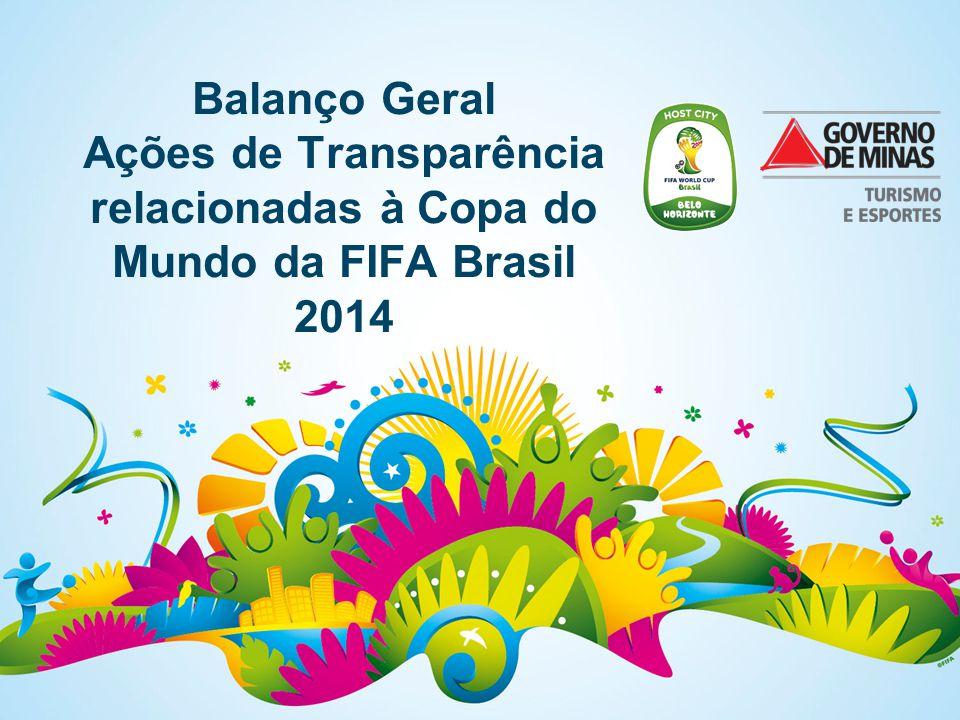 Balanço Geral Ações de Transparência relacionadas à Copa do Mundo da FIFA Brasil 2014