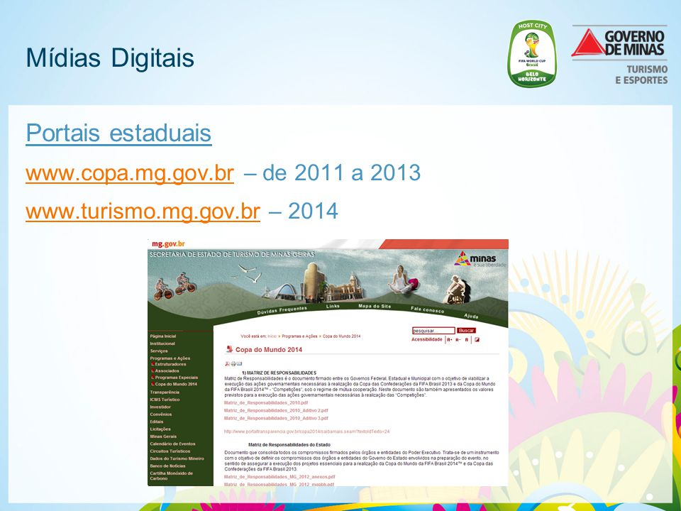 Mídias Digitais Portais estaduais www.copa.mg.gov.br – de 2011 a 2013