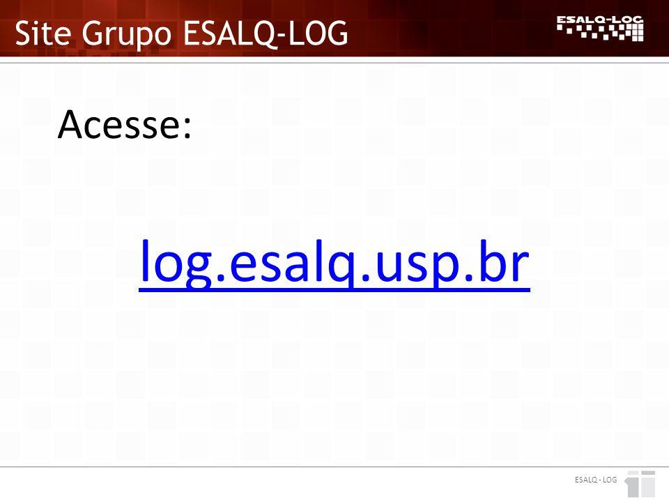 Site Grupo ESALQ-LOG Acesse: log.esalq.usp.br ESALQ - LOG