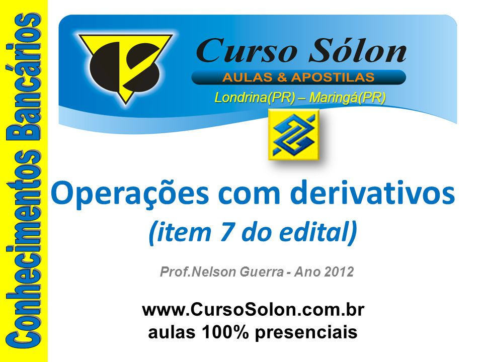 Operações com derivativos (item 7 do edital)