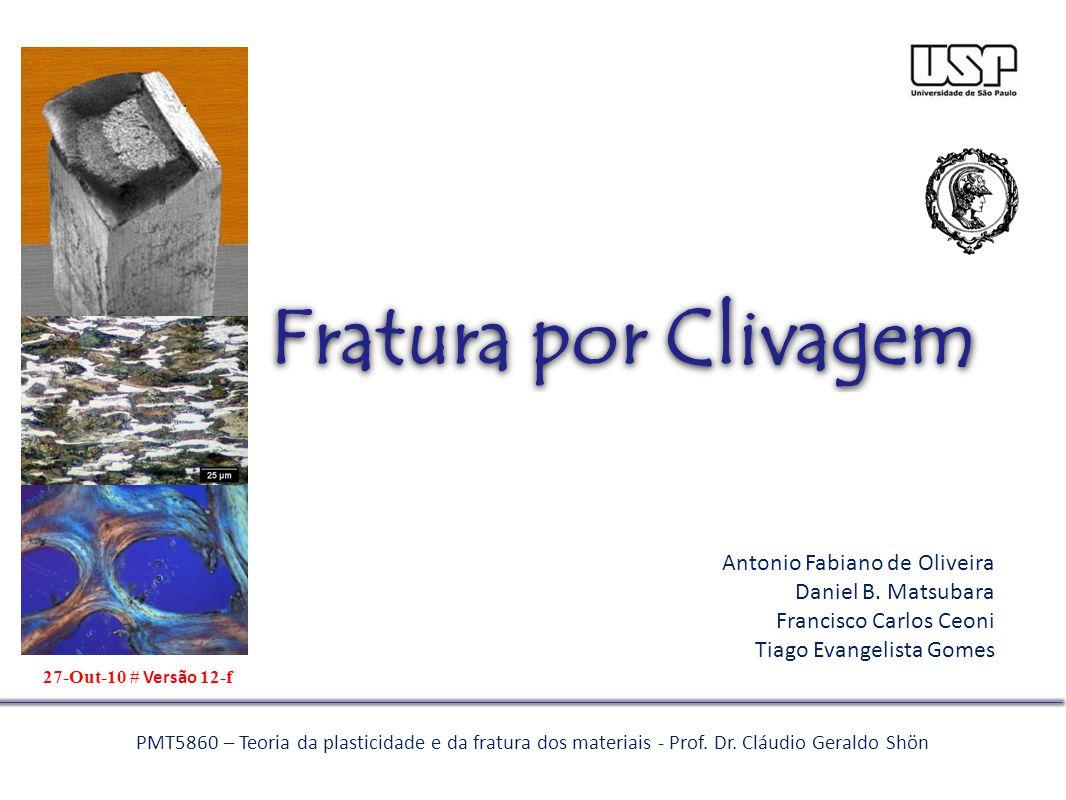 Fratura por Clivagem Antonio Fabiano de Oliveira Daniel B. Matsubara