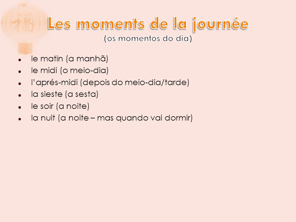 Les moments de la journée (os momentos do dia)