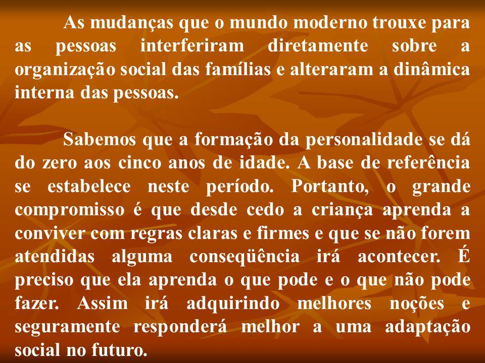 As mudanças que o mundo moderno trouxe para as pessoas interferiram diretamente sobre a organização social das famílias e alteraram a dinâmica interna das pessoas.