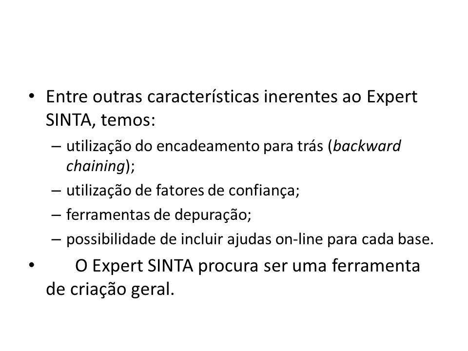 Entre outras características inerentes ao Expert SINTA, temos: