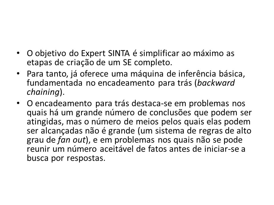 O objetivo do Expert SINTA é simplificar ao máximo as etapas de criação de um SE completo.