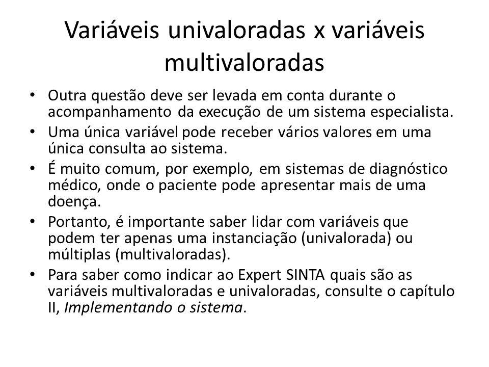 Variáveis univaloradas x variáveis multivaloradas