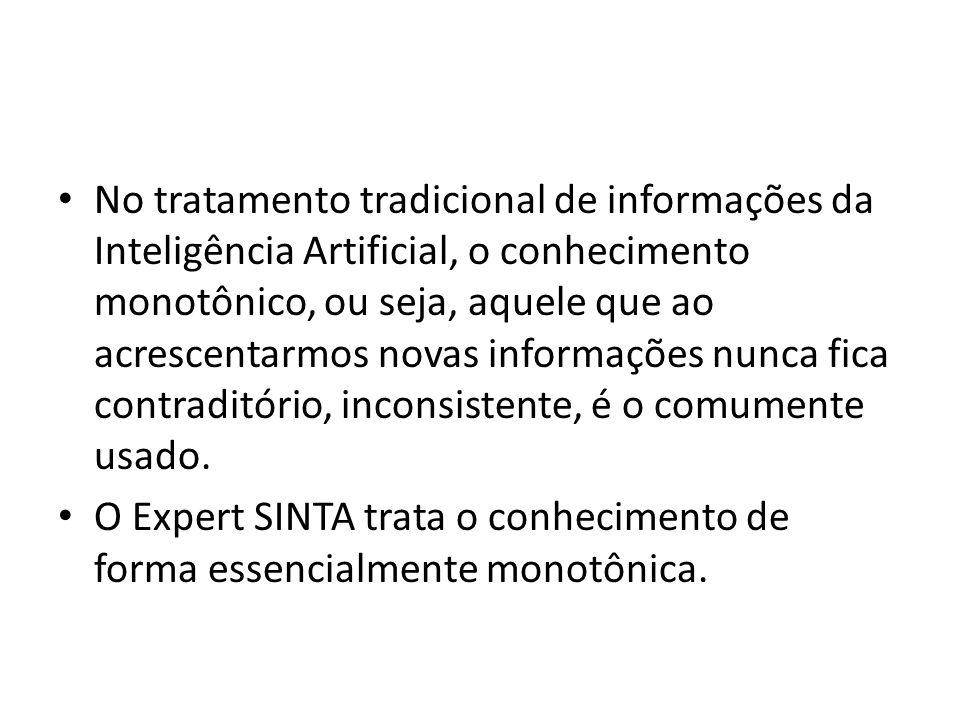 No tratamento tradicional de informações da Inteligência Artificial, o conhecimento monotônico, ou seja, aquele que ao acrescentarmos novas informações nunca fica contraditório, inconsistente, é o comumente usado.