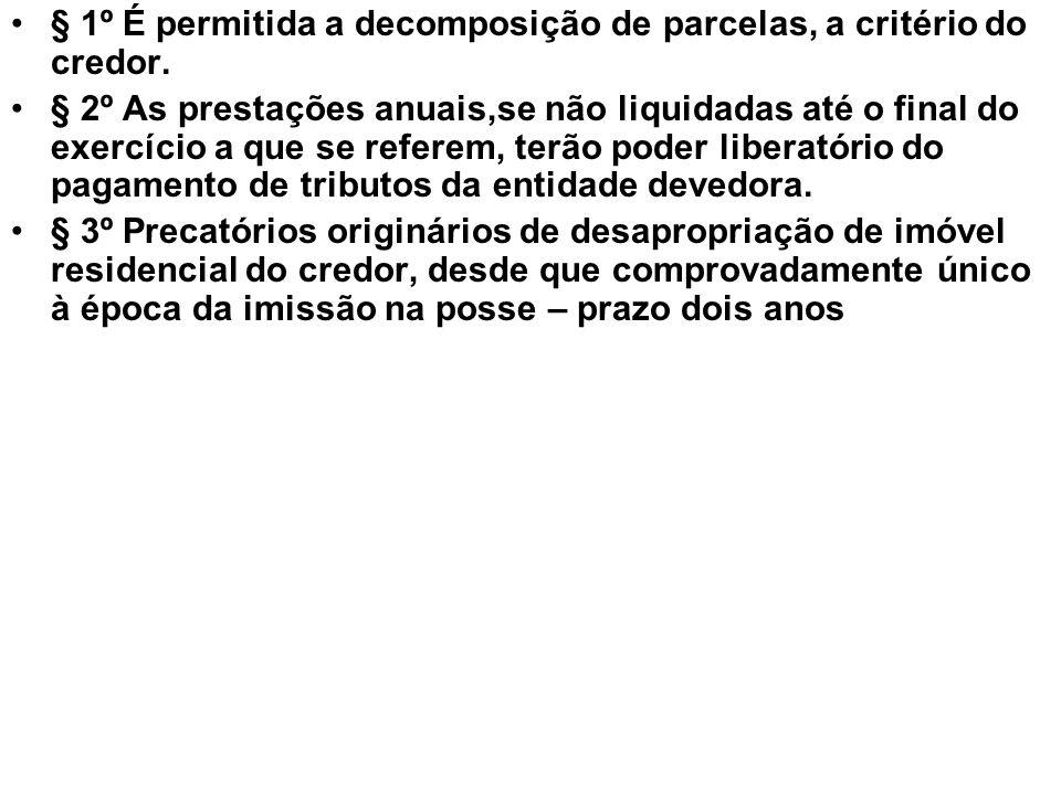 § 1º É permitida a decomposição de parcelas, a critério do credor.