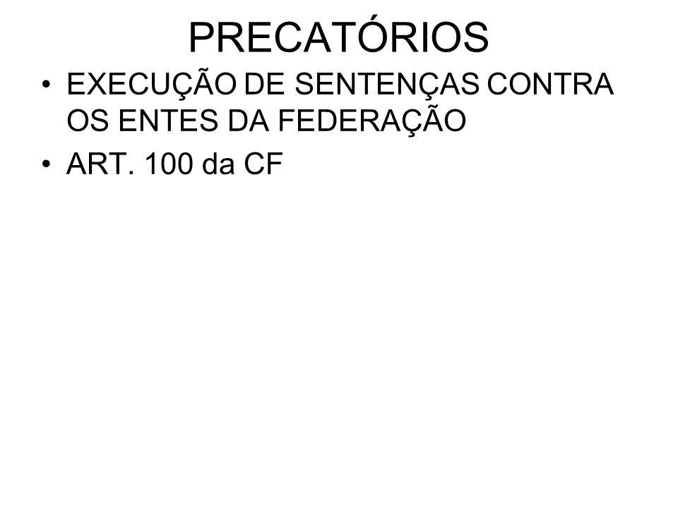 PRECATÓRIOS EXECUÇÃO DE SENTENÇAS CONTRA OS ENTES DA FEDERAÇÃO