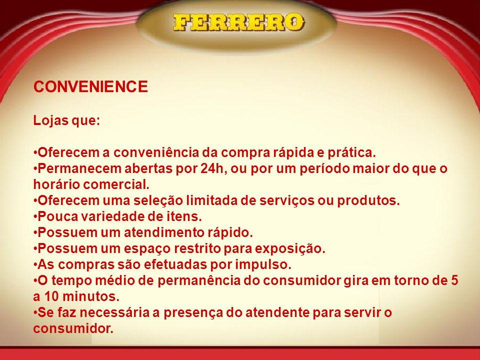 CONVENIENCE Lojas que: