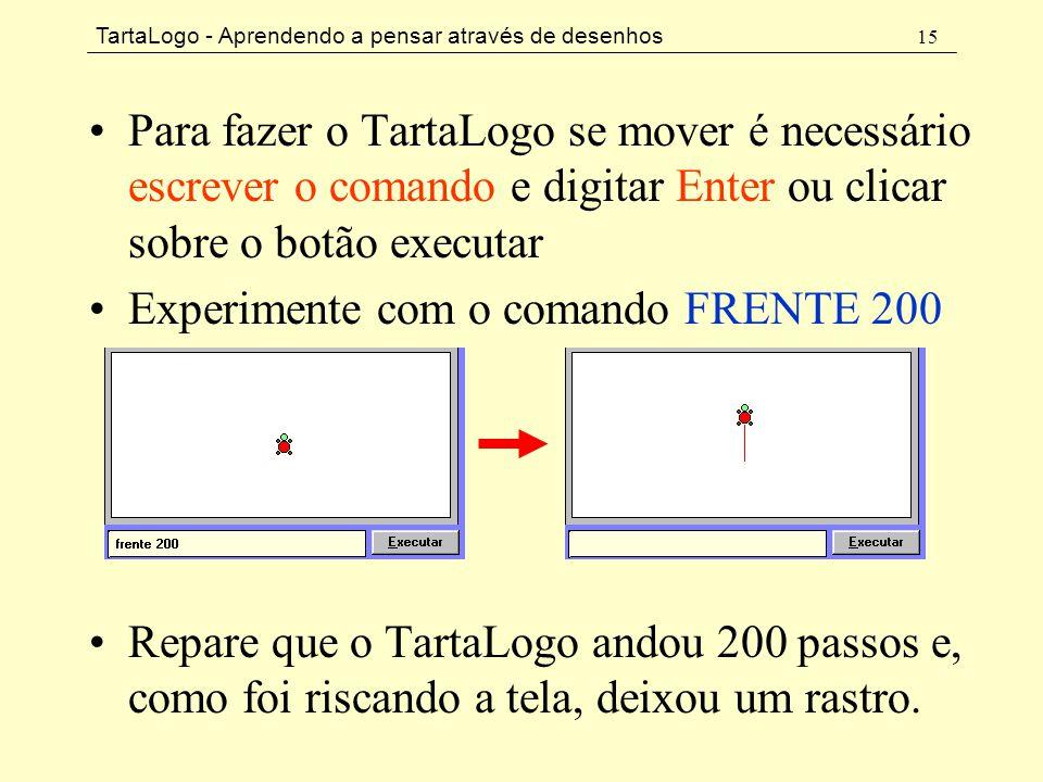 Para fazer o TartaLogo se mover é necessário escrever o comando e digitar Enter ou clicar sobre o botão executar