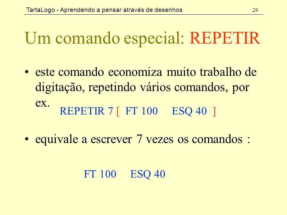 Um comando especial: REPETIR