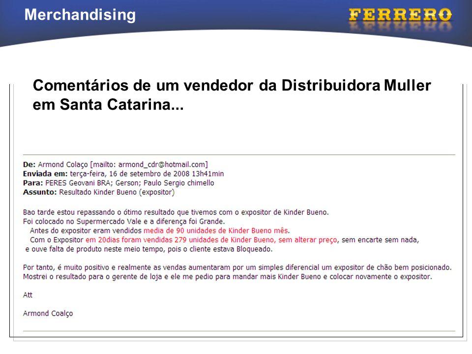 Comentários de um vendedor da Distribuidora Muller em Santa Catarina...