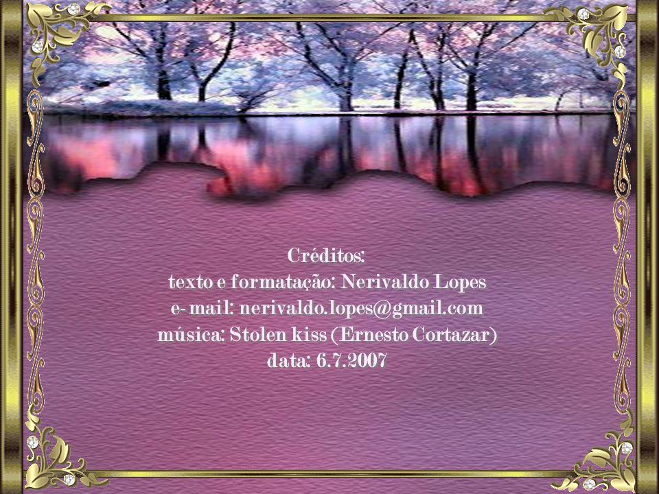 Créditos: texto e formatação: Nerivaldo Lopes e-mail: nerivaldo