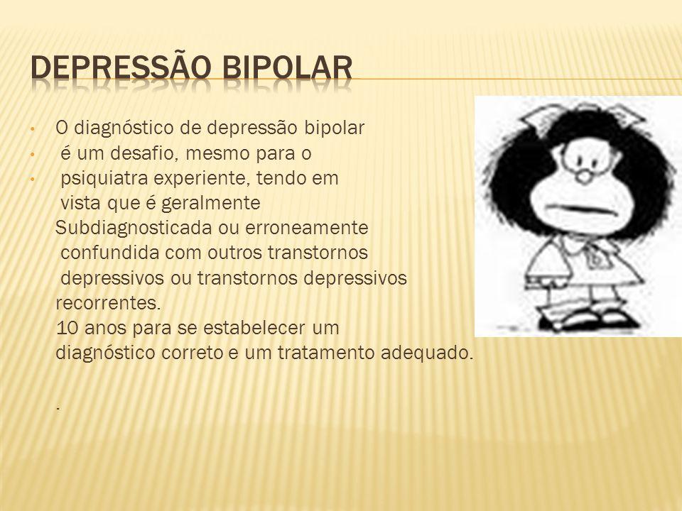 Depressão Bipolar O diagnóstico de depressão bipolar