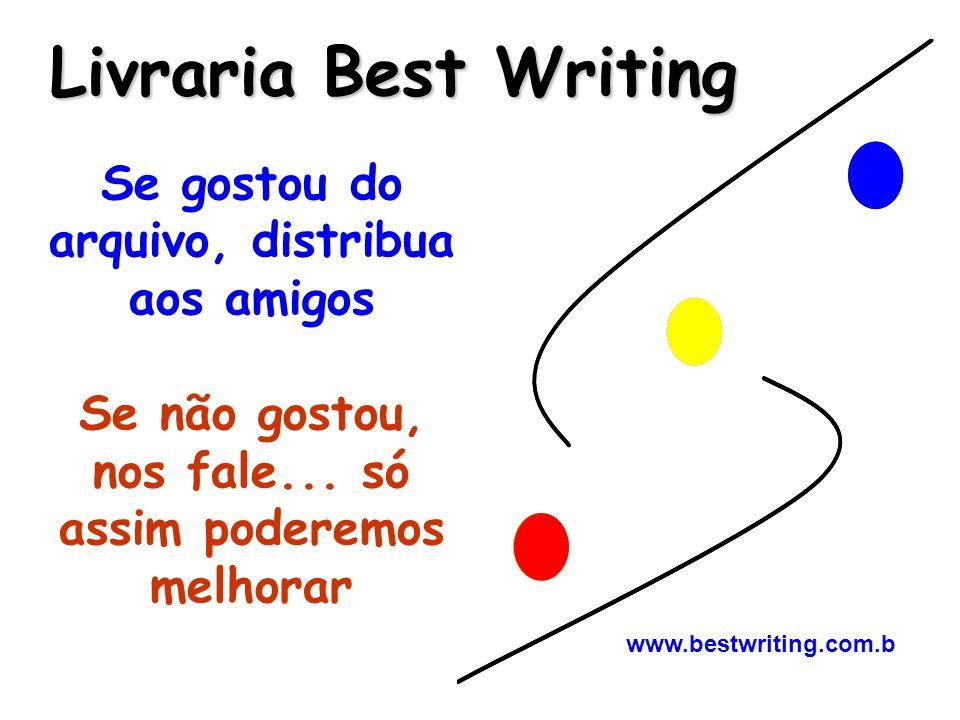 Livraria Best Writing Se gostou do arquivo, distribua aos amigos