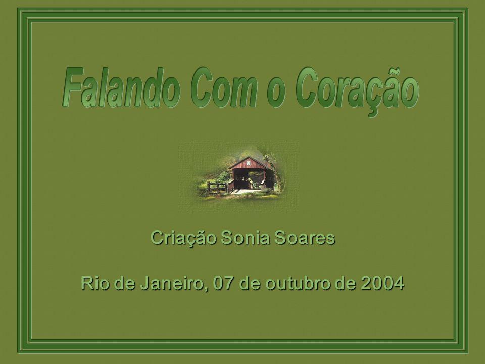 Criação Sonia Soares Rio de Janeiro, 07 de outubro de 2004