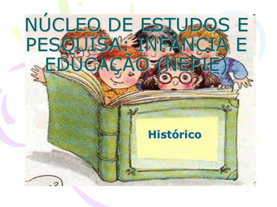 NÚCLEO DE ESTUDOS E PESQUISA: INFÂNCIA E EDUCAÇÃO (NEPIE)