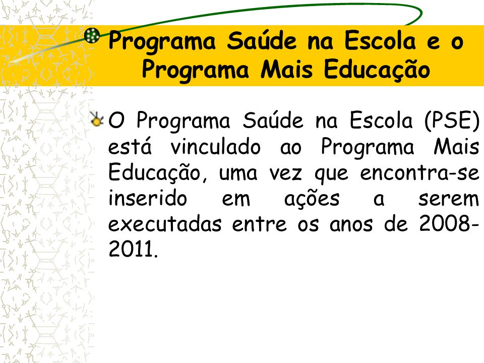 Programa Saúde na Escola e o Programa Mais Educação