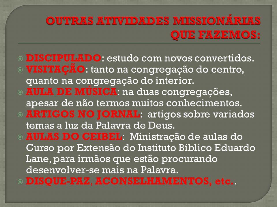 OUTRAS ATIVIDADES MISSIONÁRIAS QUE FAZEMOS: