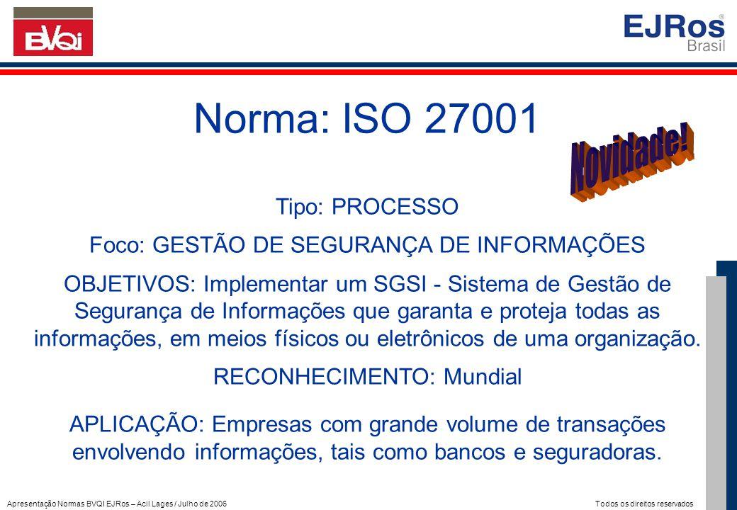 Norma: ISO 27001 Novidade! Tipo: PROCESSO