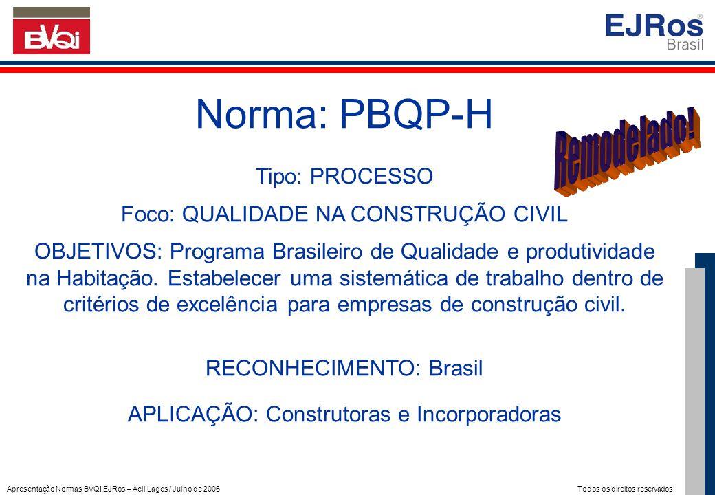Norma: PBQP-H Remodelado! Tipo: PROCESSO