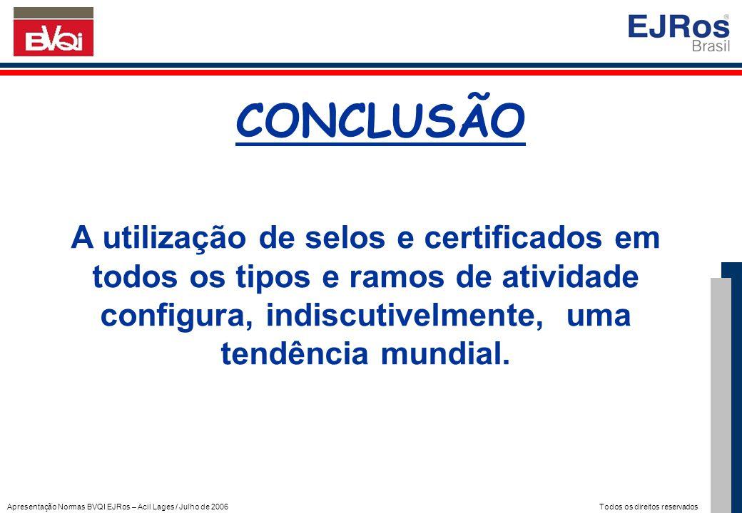 CONCLUSÃO A utilização de selos e certificados em todos os tipos e ramos de atividade configura, indiscutivelmente, uma tendência mundial.