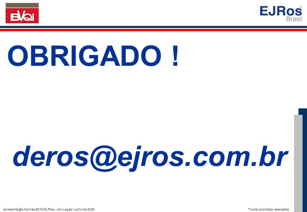 OBRIGADO ! deros@ejros.com.br