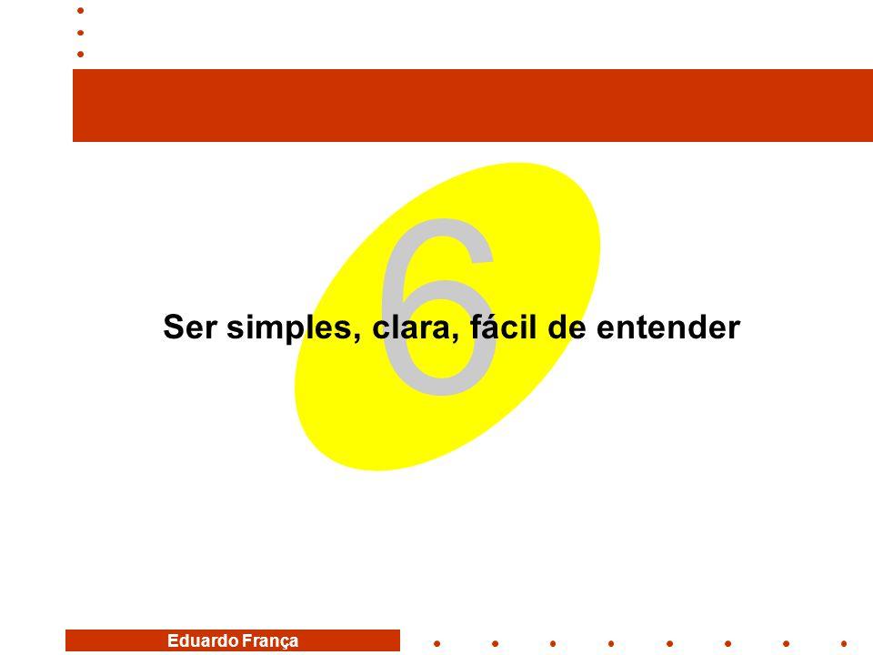 Ser simples, clara, fácil de entender