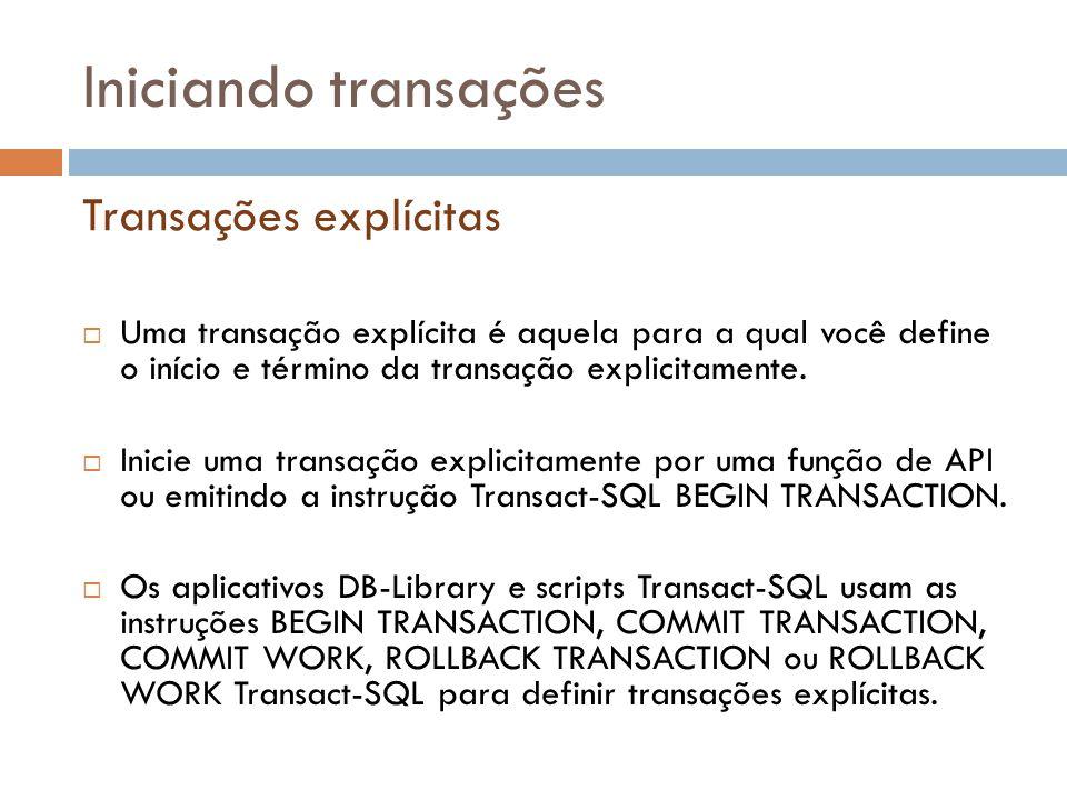 Iniciando transações Transações explícitas