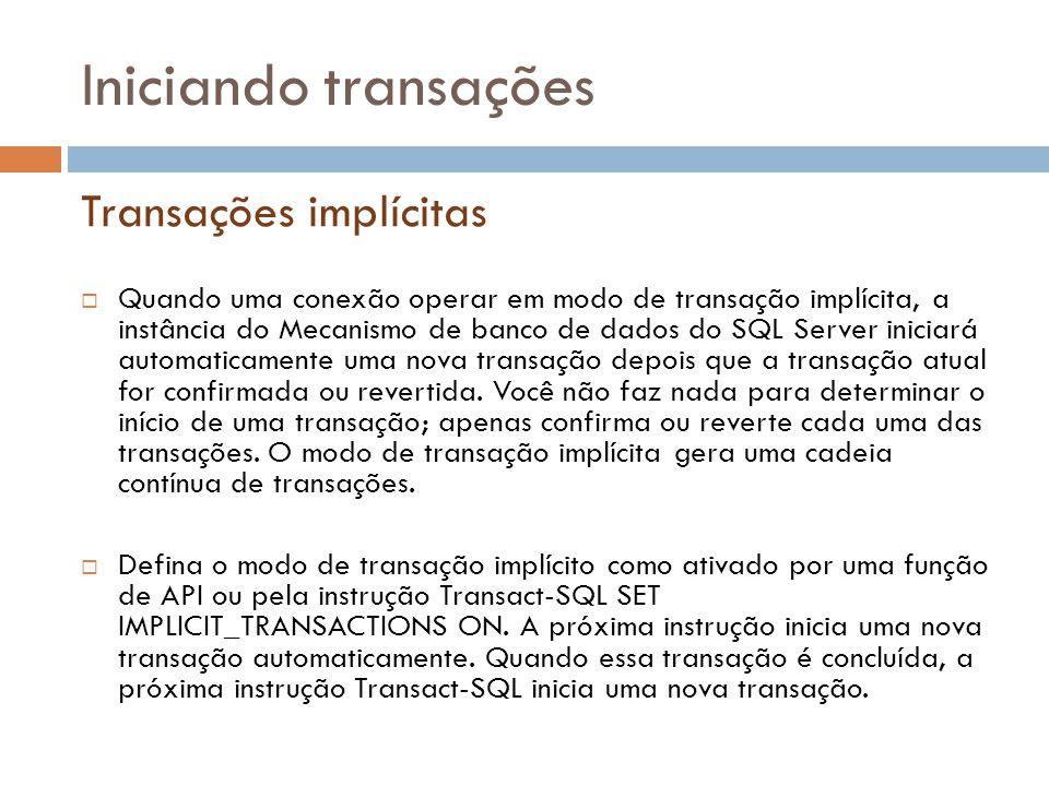 Iniciando transações Transações implícitas