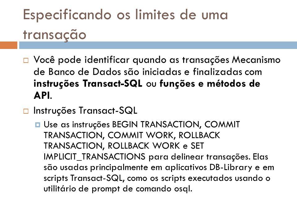 Especificando os limites de uma transação