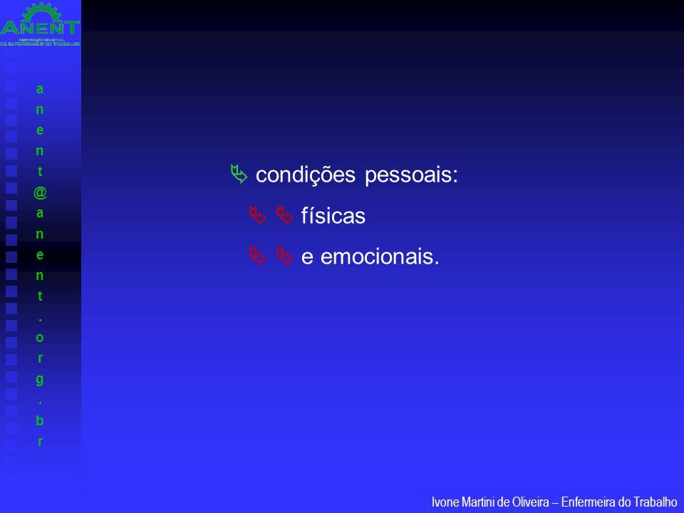  condições pessoais:   físicas   e emocionais.