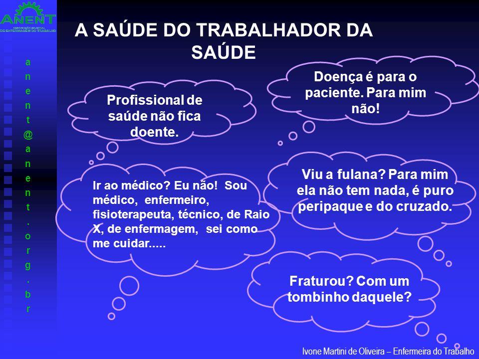 A SAÚDE DO TRABALHADOR DA SAÚDE