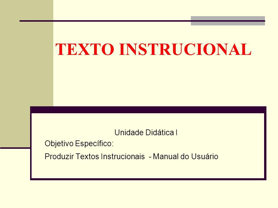 TEXTO INSTRUCIONAL Unidade Didática I Objetivo Específico: