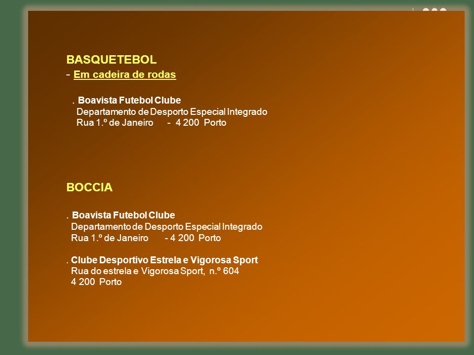 BASQUETEBOL - Em cadeira de rodas BOCCIA . Boavista Futebol Clube